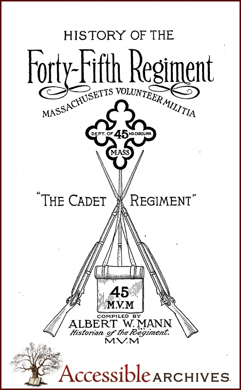 History of the Forty-Fifth Regiment Massachusetts Volunteer Militia: The Cadet Regiment