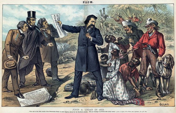 """""""You call it the dirty work of the Democratic Party to catch fugitive slaves for the Southern people. We are willing to perform that dirty work."""" John A. Logan, in the Illinois State Legislature, Dec. 9th, 1859."""